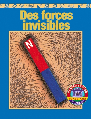 Place aux sciences 3 - Des forces invisibles
