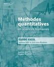 Méthodes quantitatives en sciences humaines. Guide Excel Versions 2007 et 2010 sous Windows