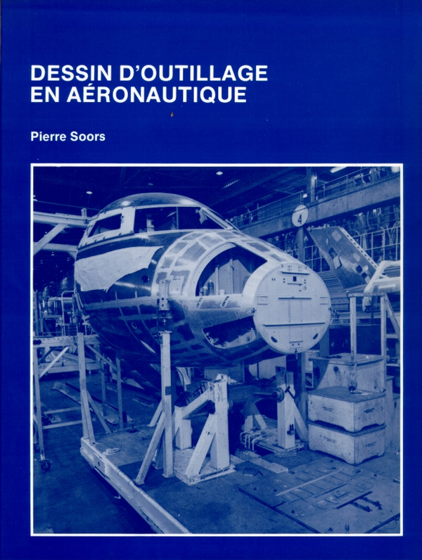 Dessin des composants d'un avion - Outillages en aeronautique  [PDF l FRENCH l DF]